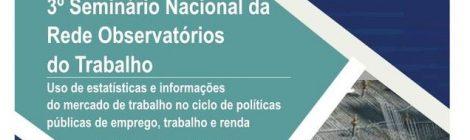 Seminário do Ministério do Trabalho e Dieese discutem políticas públicas de emprego, trabalho e renda
