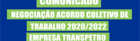 Comunicado Negociação Acordo Coletivo de Trabalho 2020/2022 - Empresa TRANSPETRO.