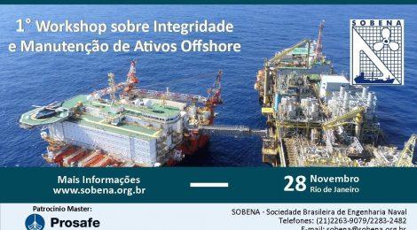 1º Workshop sobre Integridade e Manutenção de Ativos Offshore